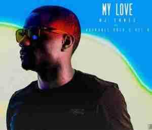 Dj Tunez - My Love ft Adekunle Gold & Del B